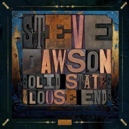 Guitarist Steve Dawson Plugs Into Solid States and Loose Ends on New Black Hen Music Album Coming April 1st in Both CD & 180-Gram Double Vinyl Formats