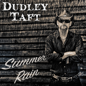 Dudley Taft unleashes Summer Rain