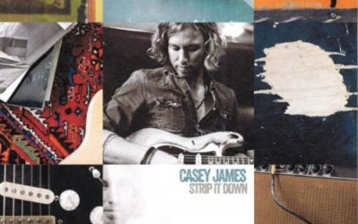 "Former ""American Idol"" Finalist Casey James Returns to His Texas Blues Roots on Latest Album,  Strip It Down"